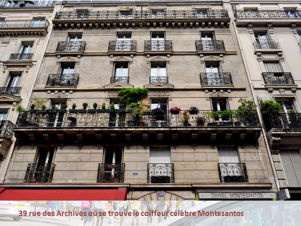 39 rue des Archives où se trouve le coiffeur célèbre Montesantos