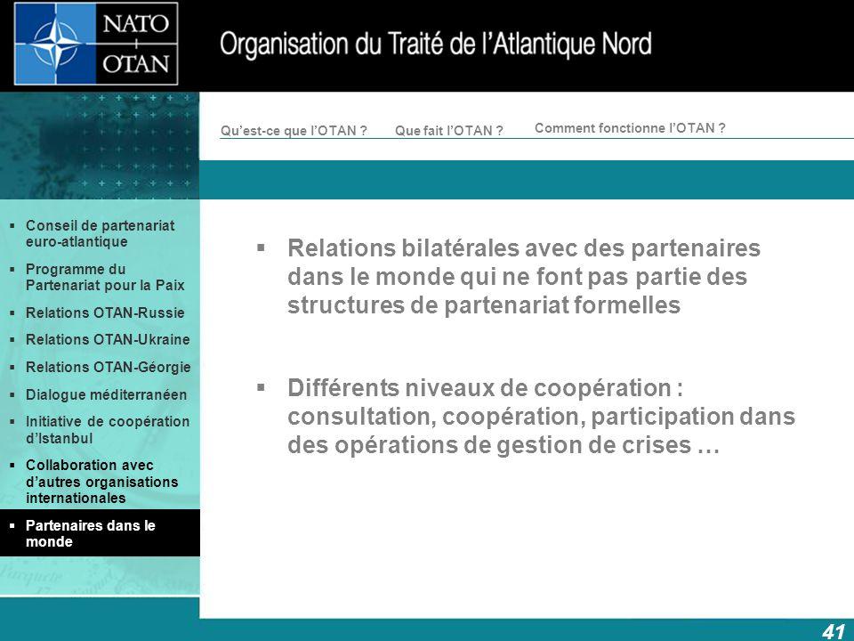 Relations bilatérales avec des partenaires dans le monde qui ne font pas partie des structures de partenariat formelles