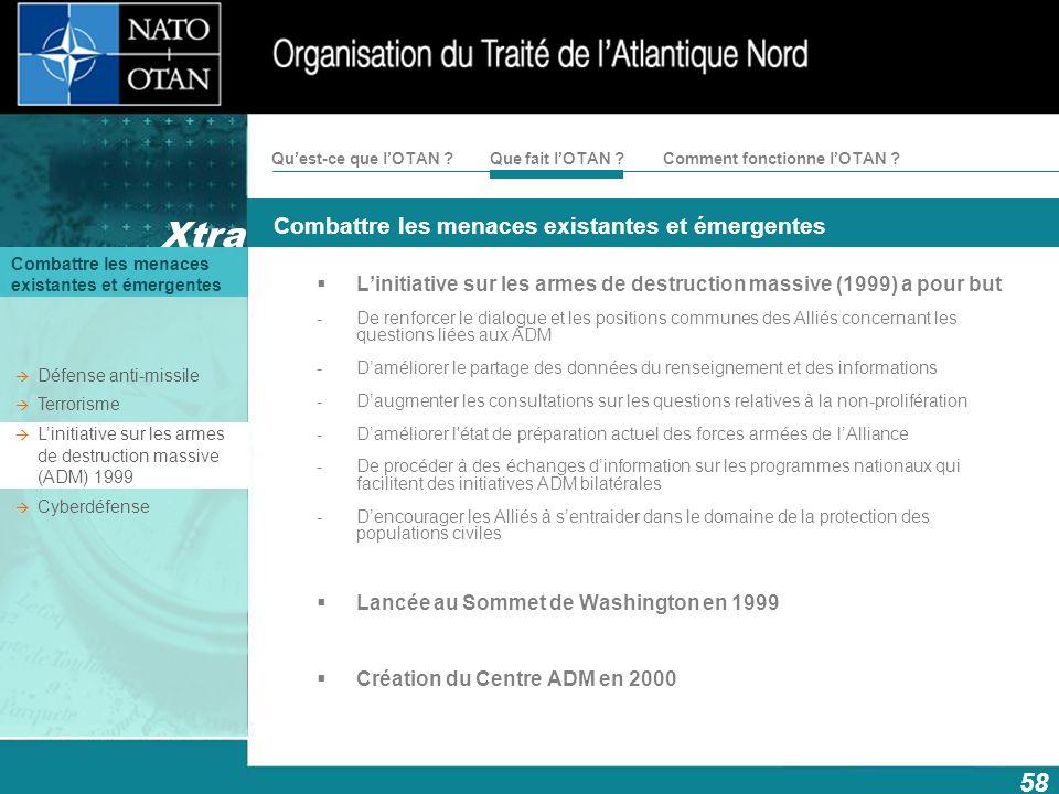 L'initiative sur les armes de destruction massive (1999) a pour but