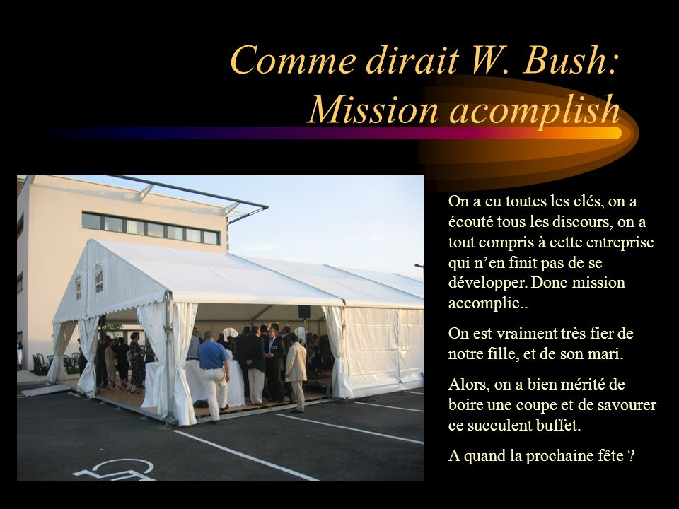 Comme dirait W. Bush: Mission acomplish
