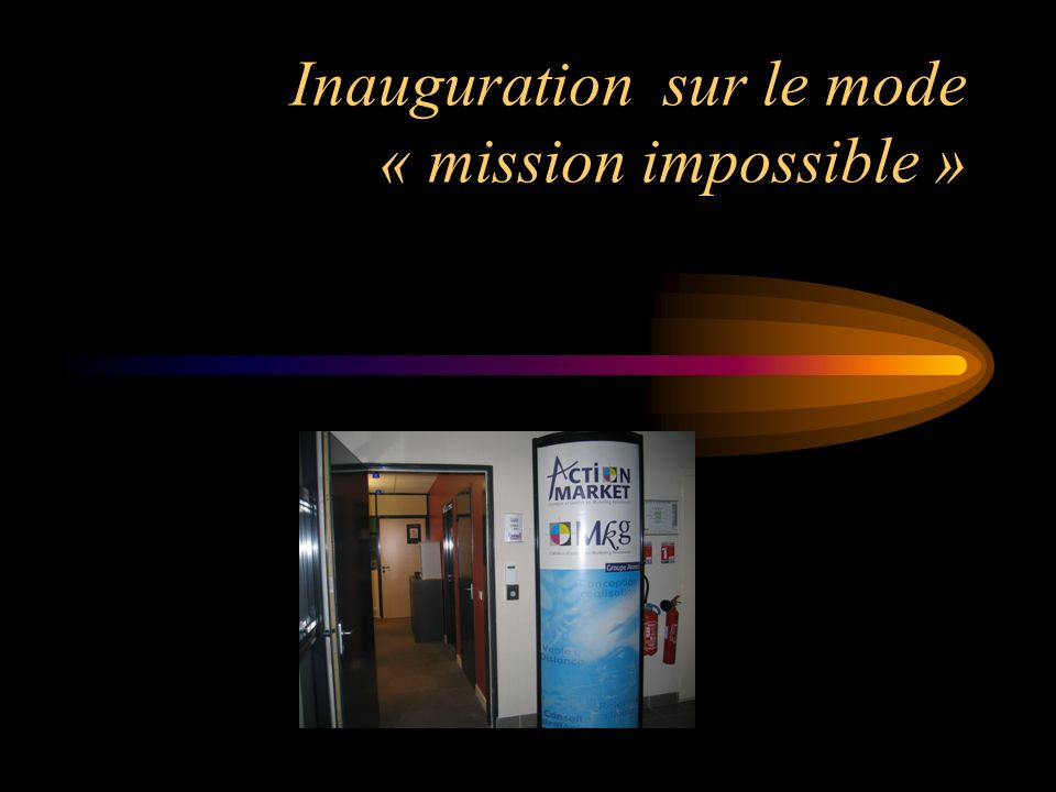 Inauguration sur le mode « mission impossible »