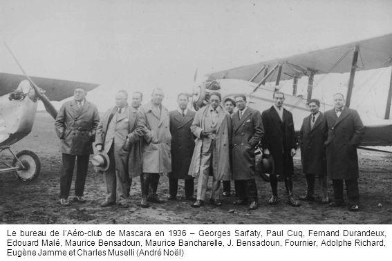 Le bureau de l'Aéro-club de Mascara en 1936 – Georges Sarfaty, Paul Cuq, Fernand Durandeux, Edouard Malé, Maurice Bensadoun, Maurice Bancharelle, J.