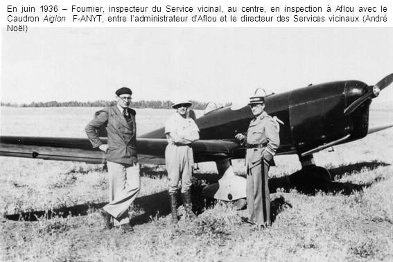 En juin 1936 – Fournier, inspecteur du Service vicinal, au centre, en inspection à Aflou avec le Caudron Aiglon F-ANYT, entre l'administrateur d'Aflou et le directeur des Services vicinaux (André Noël)