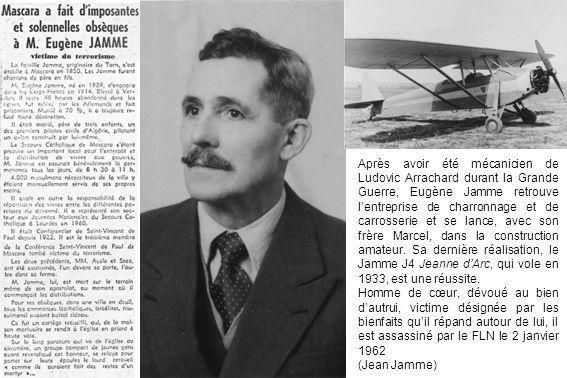 Après avoir été mécanicien de Ludovic Arrachard durant la Grande Guerre, Eugène Jamme retrouve l'entreprise de charronnage et de carrosserie et se lance, avec son frère Marcel, dans la construction amateur. Sa dernière réalisation, le Jamme J4 Jeanne d'Arc, qui vole en 1933, est une réussite.