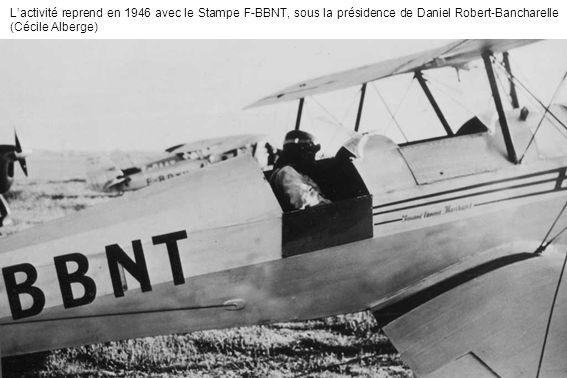 L'activité reprend en 1946 avec le Stampe F-BBNT, sous la présidence de Daniel Robert-Bancharelle (Cécile Alberge)