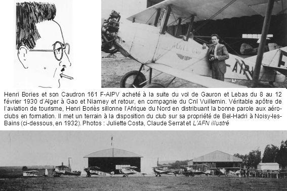 Henri Bories et son Caudron 161 F-AIPV acheté à la suite du vol de Gauron et Lebas du 8 au 12 février 1930 d'Alger à Gao et Niamey et retour, en compagnie du Cnl Vuillemin.