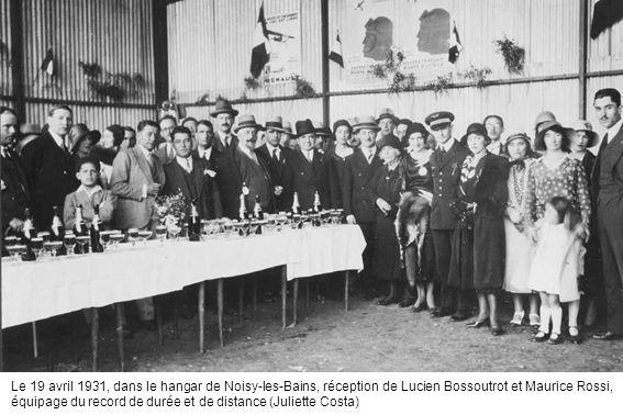 Le 19 avril 1931, dans le hangar de Noisy-les-Bains, réception de Lucien Bossoutrot et Maurice Rossi, équipage du record de durée et de distance (Juliette Costa)
