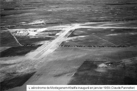 L'aérodrome de Mostaganem-Khalifa inauguré en janvier 1959 (Claude Pannetier)