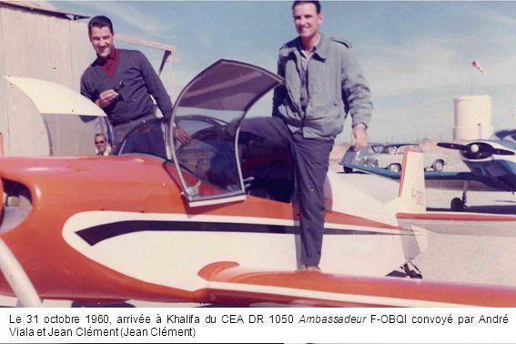 Le 31 octobre 1960, arrivée à Khalifa du CEA DR 1050 Ambassadeur F-OBQI convoyé par André Viala et Jean Clément (Jean Clément)