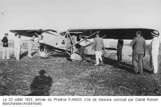 Le 23 juillet 1933, arrivée du Phalène F-AMGG Ville de Mascara convoyé par Daniel Robert-Bancharelle (André Noël)