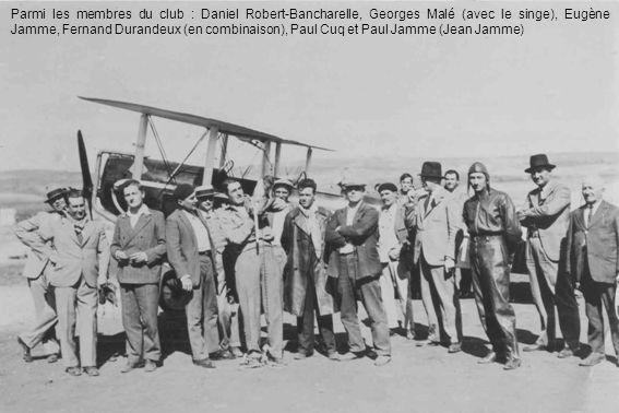 Parmi les membres du club : Daniel Robert-Bancharelle, Georges Malé (avec le singe), Eugène Jamme, Fernand Durandeux (en combinaison), Paul Cuq et Paul Jamme (Jean Jamme)