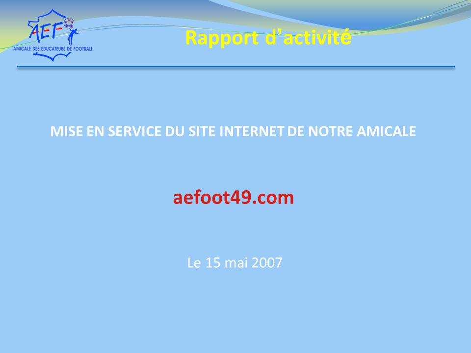MISE EN SERVICE DU SITE INTERNET DE NOTRE AMICALE