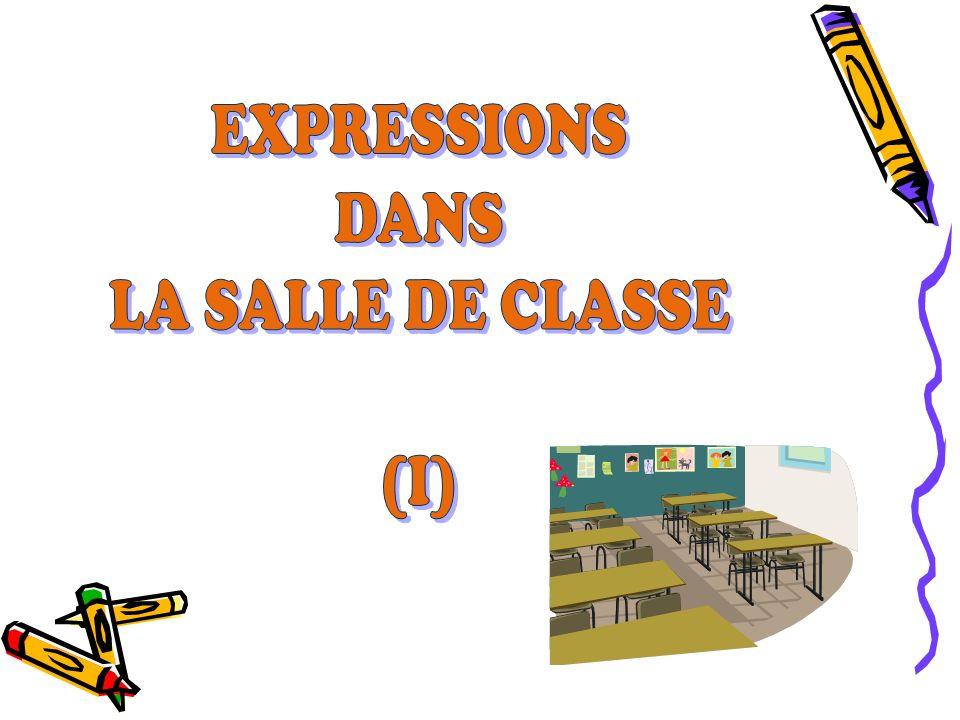 EXPRESSIONS DANS LA SALLE DE CLASSE (I)