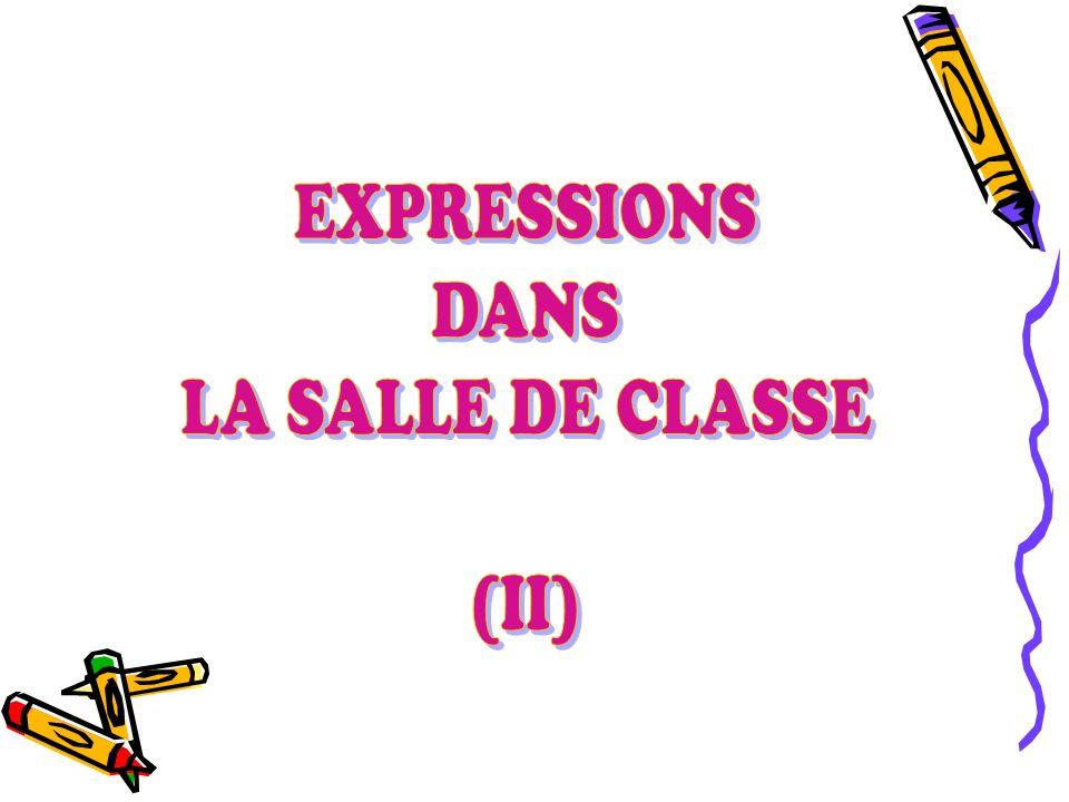 EXPRESSIONS DANS LA SALLE DE CLASSE (II)