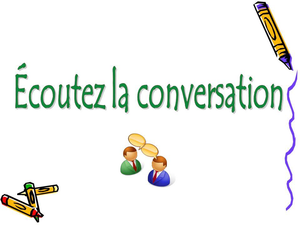 Écoutez la conversation
