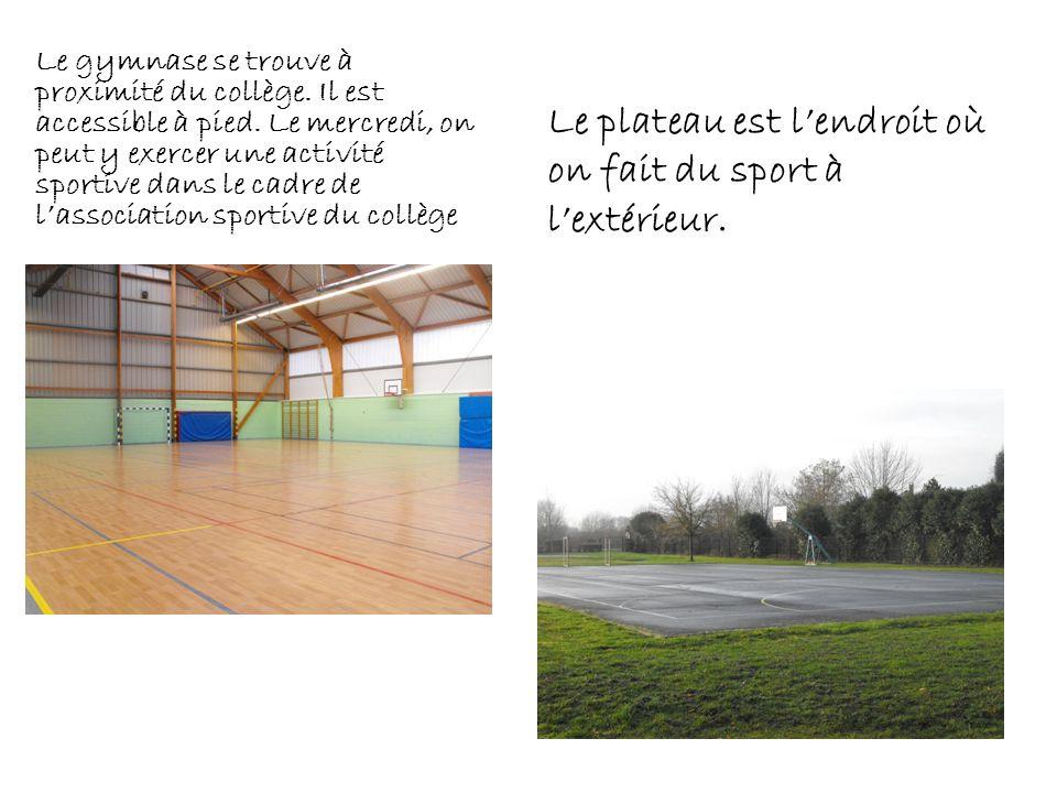 Le plateau est l'endroit où on fait du sport à l'extérieur.