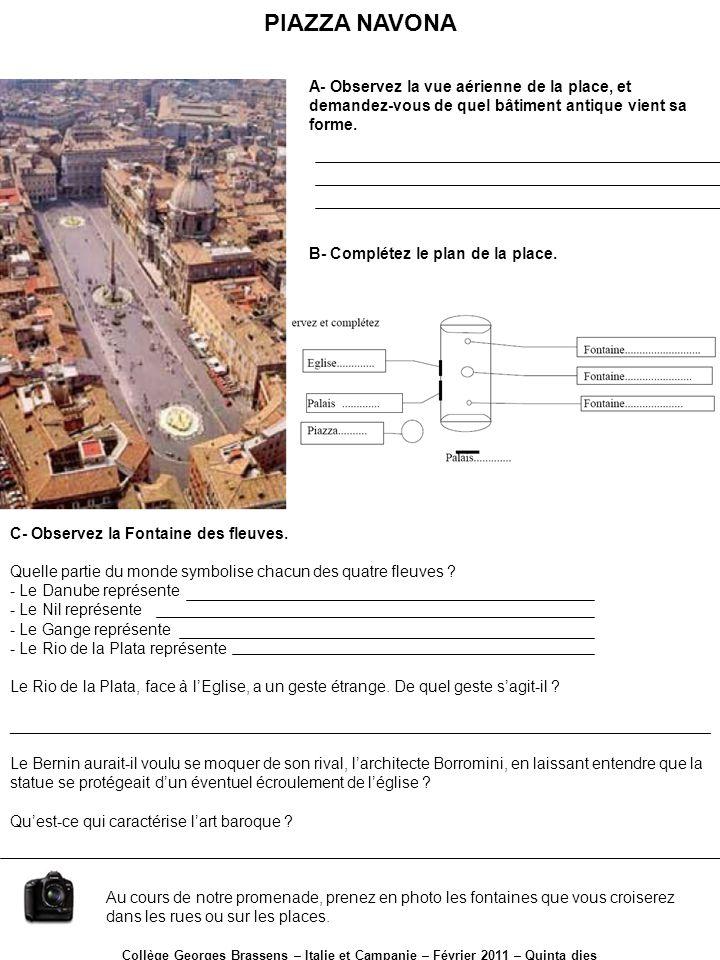 PIAZZA NAVONA A- Observez la vue aérienne de la place, et demandez-vous de quel bâtiment antique vient sa forme.