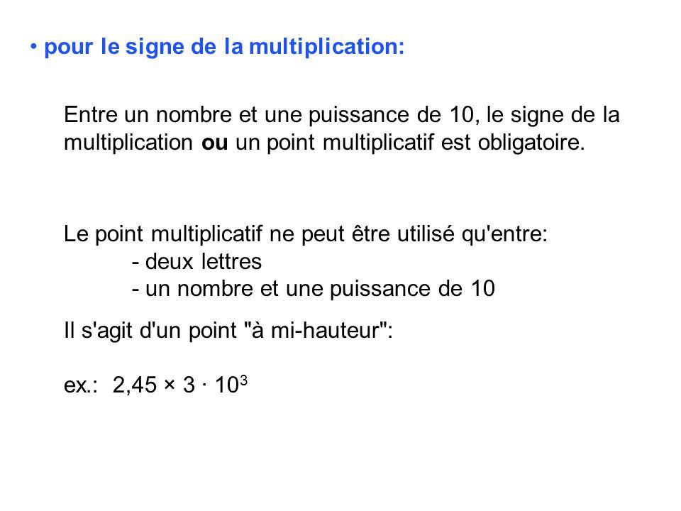 pour le signe de la multiplication: