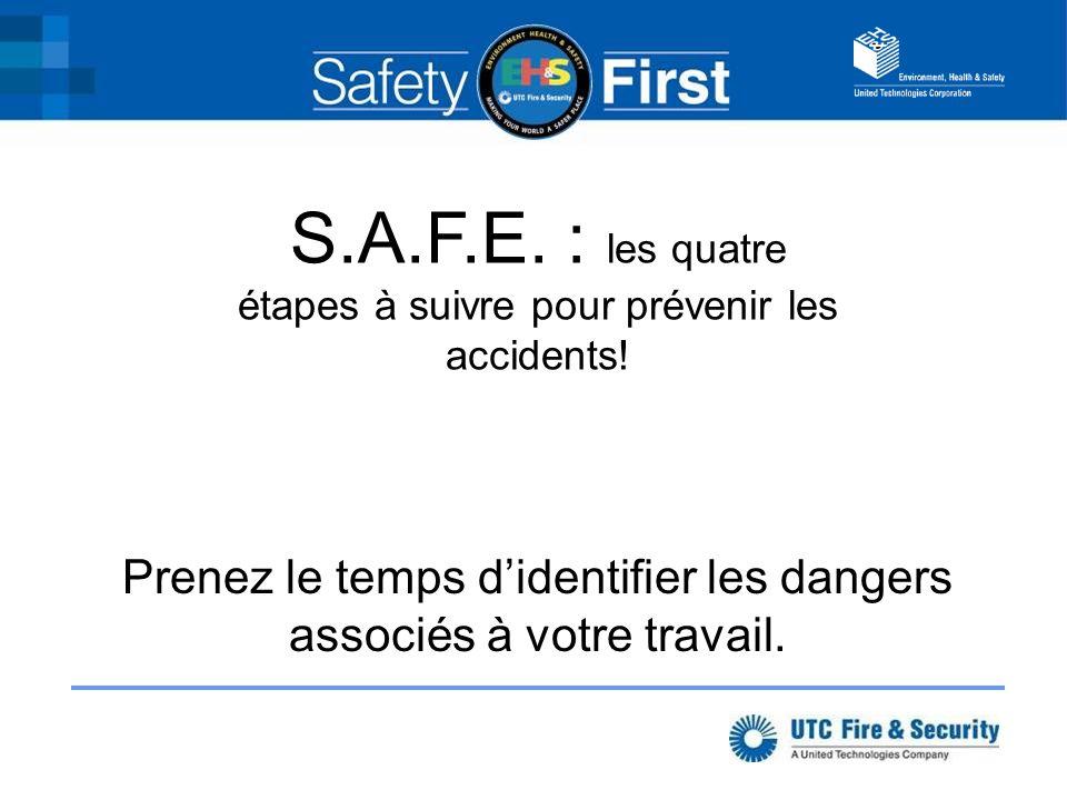 S.A.F.E. : les quatre étapes à suivre pour prévenir les accidents!