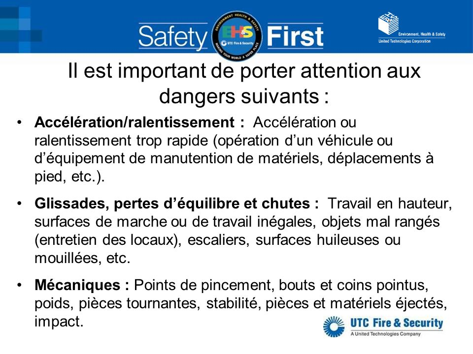 Il est important de porter attention aux dangers suivants :