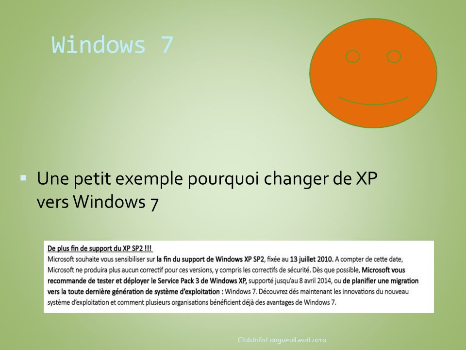Windows 7 Une petit exemple pourquoi changer de XP vers Windows 7