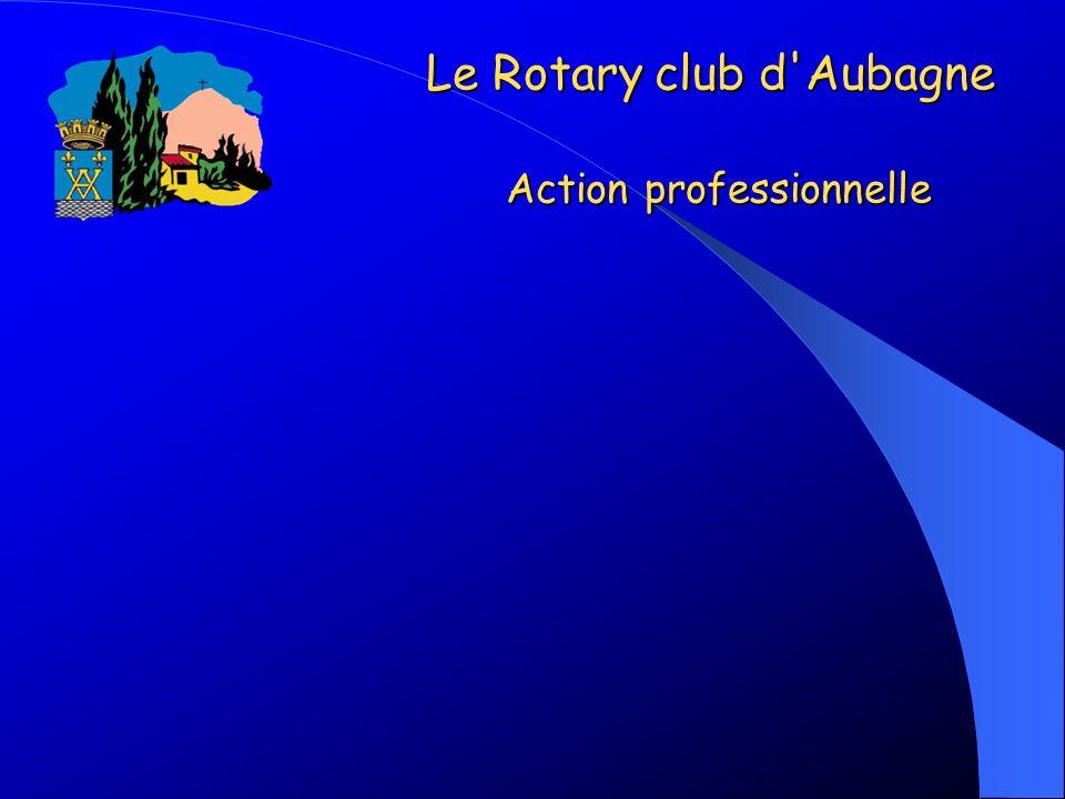 Le Rotary club d Aubagne Action professionnelle