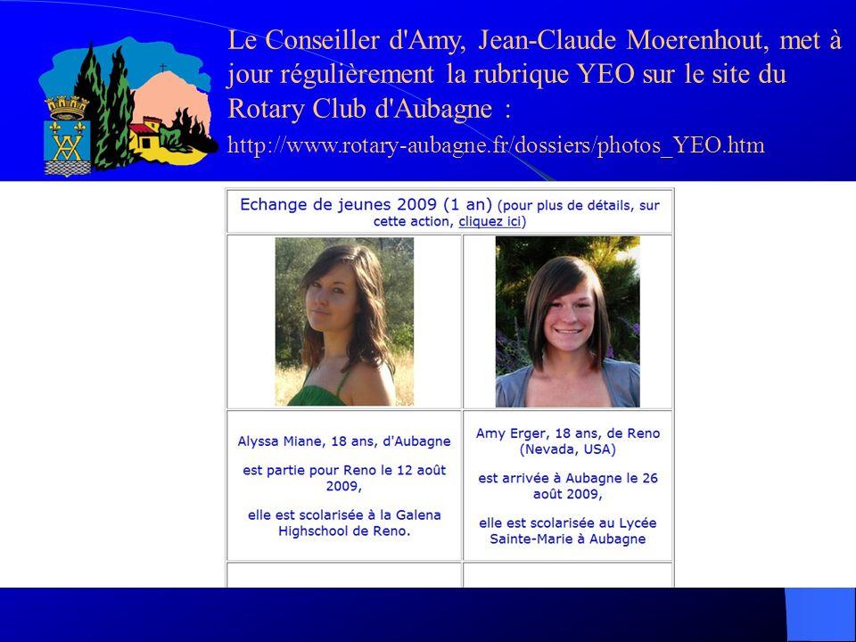 Le Conseiller d Amy, Jean-Claude Moerenhout, met à jour régulièrement la rubrique YEO sur le site du Rotary Club d Aubagne :