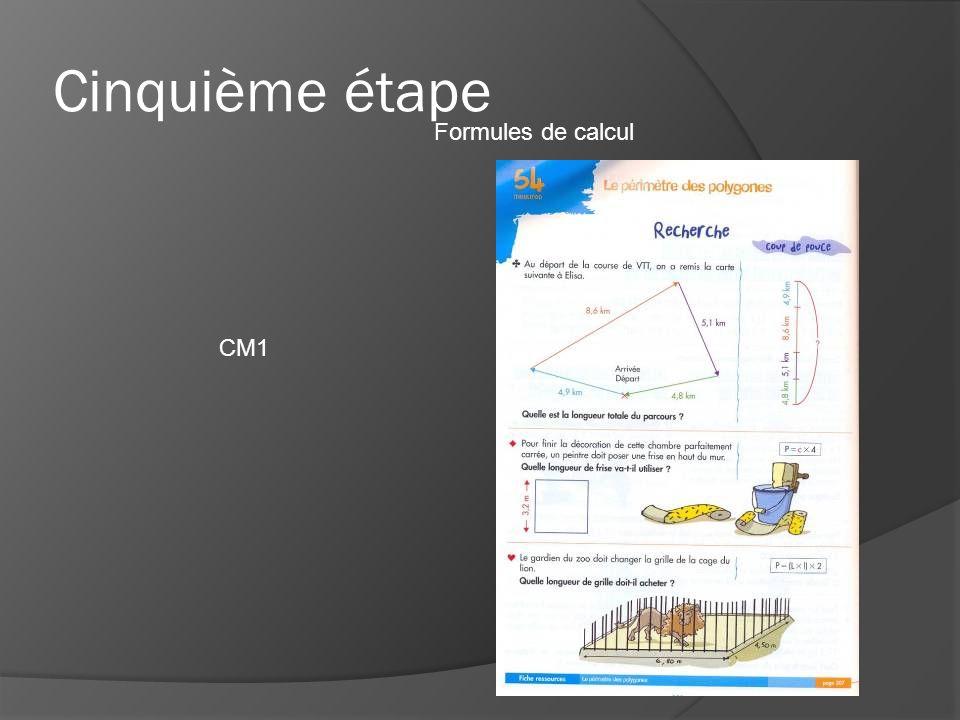 Cinquième étape Formules de calcul CM1