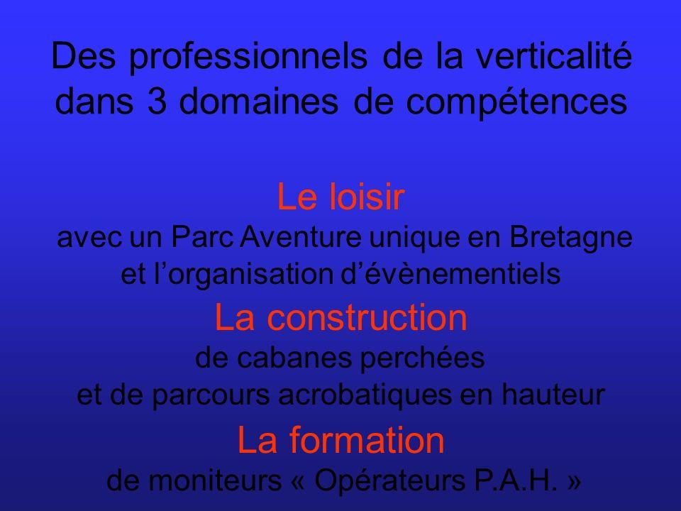 Des professionnels de la verticalité dans 3 domaines de compétences