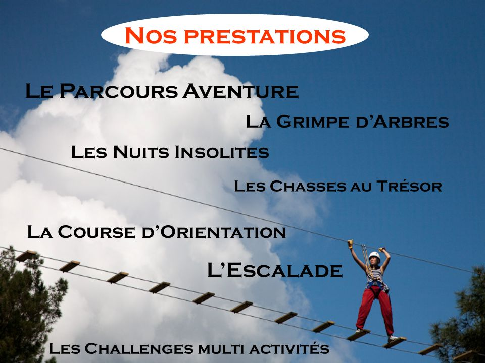 Nos prestations Le Parcours Aventure L'Escalade La Grimpe d'Arbres