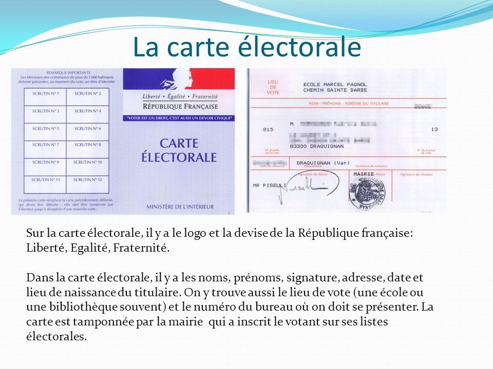 La carte électorale Sur la carte électorale, il y a le logo et la devise de la République française: Liberté, Egalité, Fraternité.