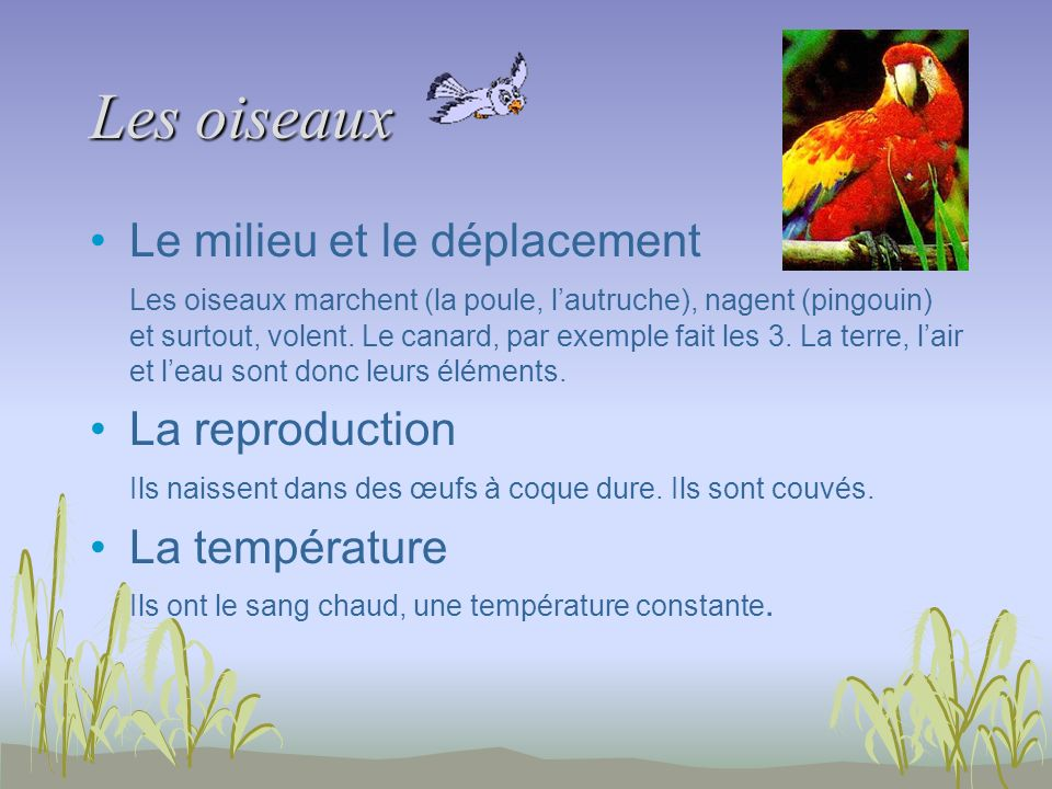 Les oiseaux Le milieu et le déplacement La reproduction La température