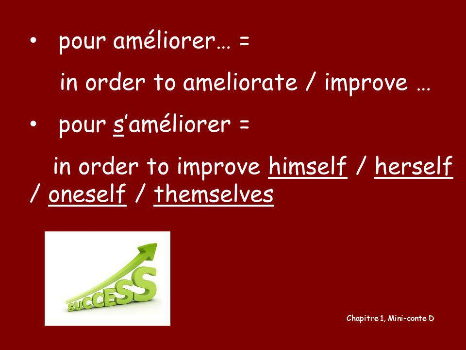 in order to ameliorate / improve … pour s'améliorer =