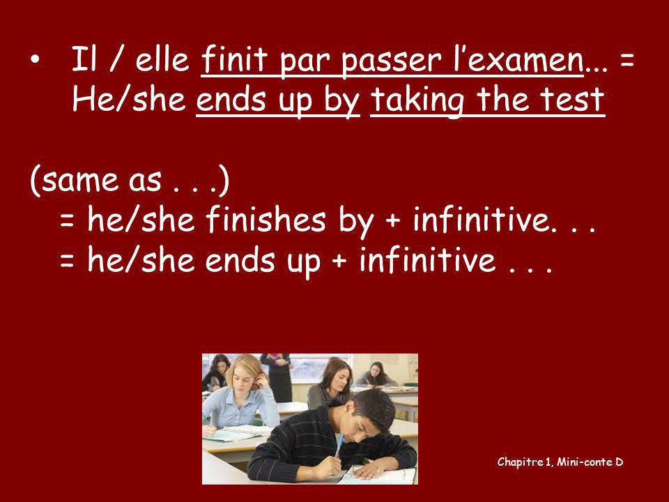 = he/she finishes by + infinitive. . .