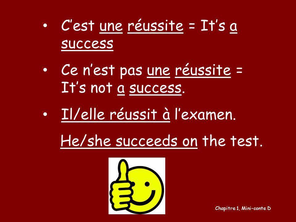 C'est une réussite = It's a success