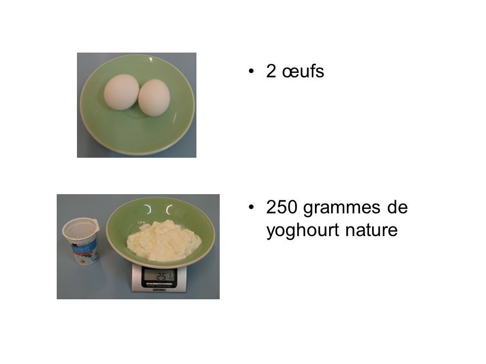 2 œufs 250 grammes de yoghourt nature