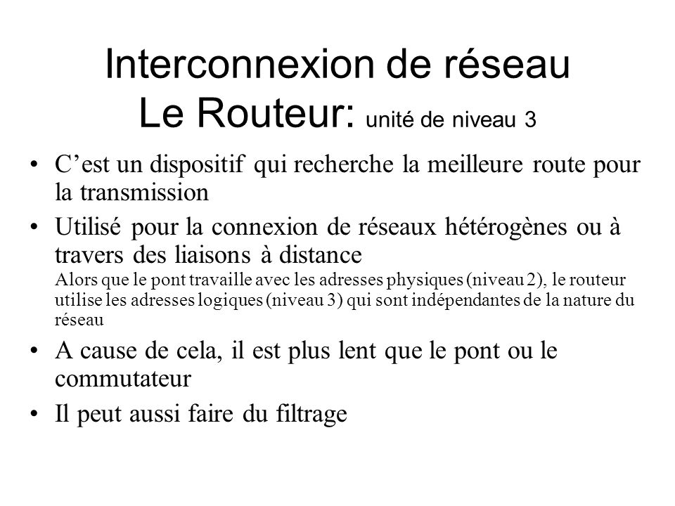 Interconnexion de réseau Le Routeur: unité de niveau 3