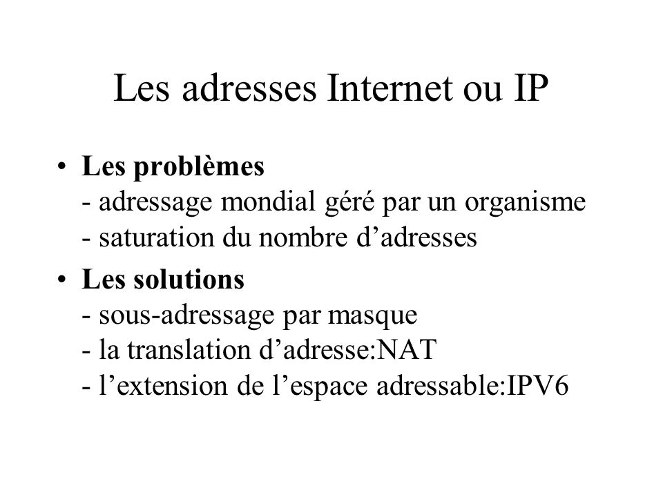 Les adresses Internet ou IP