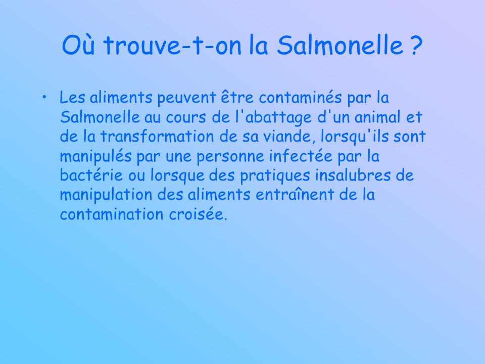 Où trouve-t-on la Salmonelle