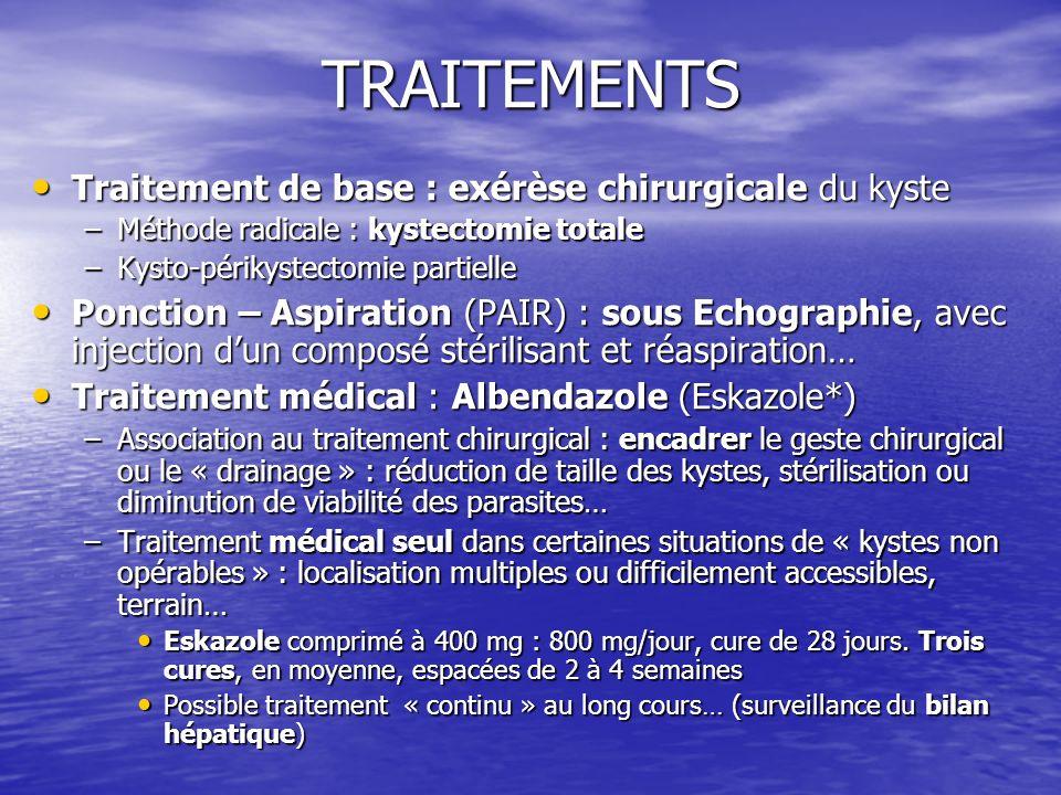 TRAITEMENTS Traitement de base : exérèse chirurgicale du kyste
