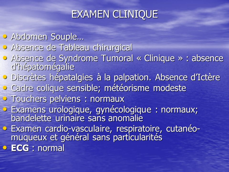 EXAMEN CLINIQUE Abdomen Souple… Absence de Tableau chirurgical