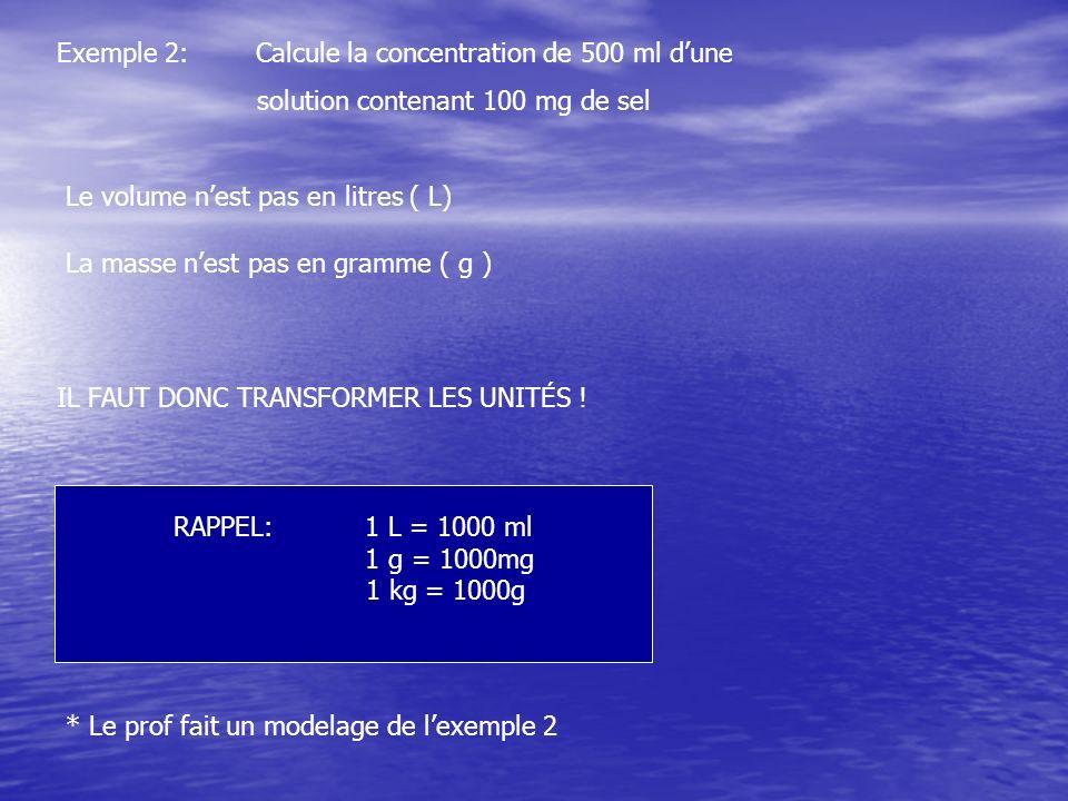 Exemple 2: Calcule la concentration de 500 ml d'une