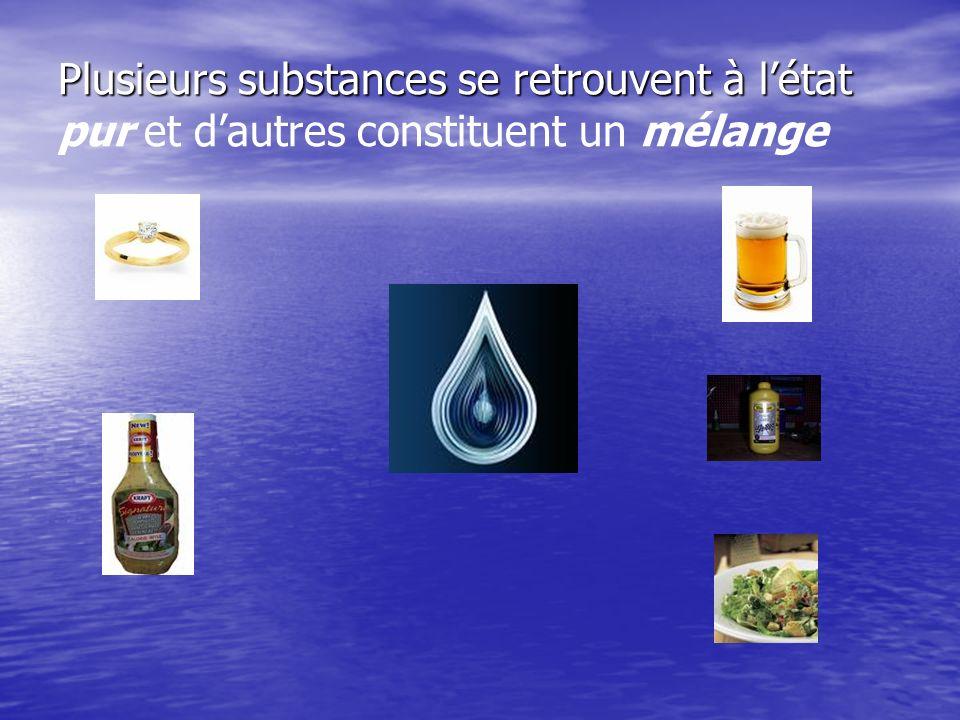 Plusieurs substances se retrouvent à l'état pur et d'autres constituent un mélange