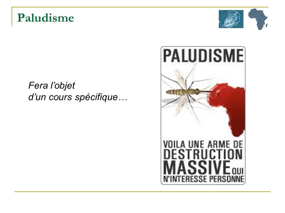 Paludisme Fera l'objet d'un cours spécifique…