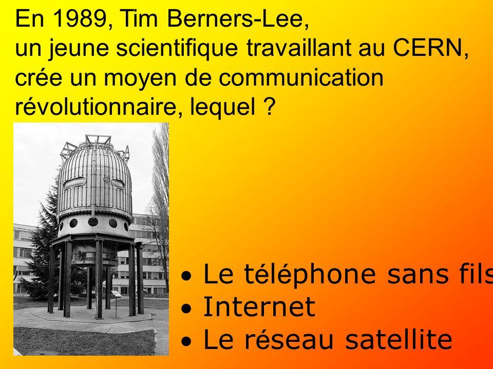 Le téléphone sans fils Internet Le réseau satellite