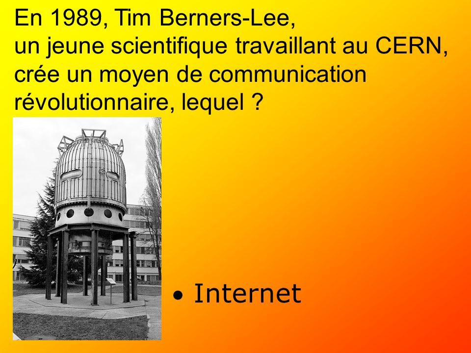 Internet En 1989, Tim Berners-Lee,
