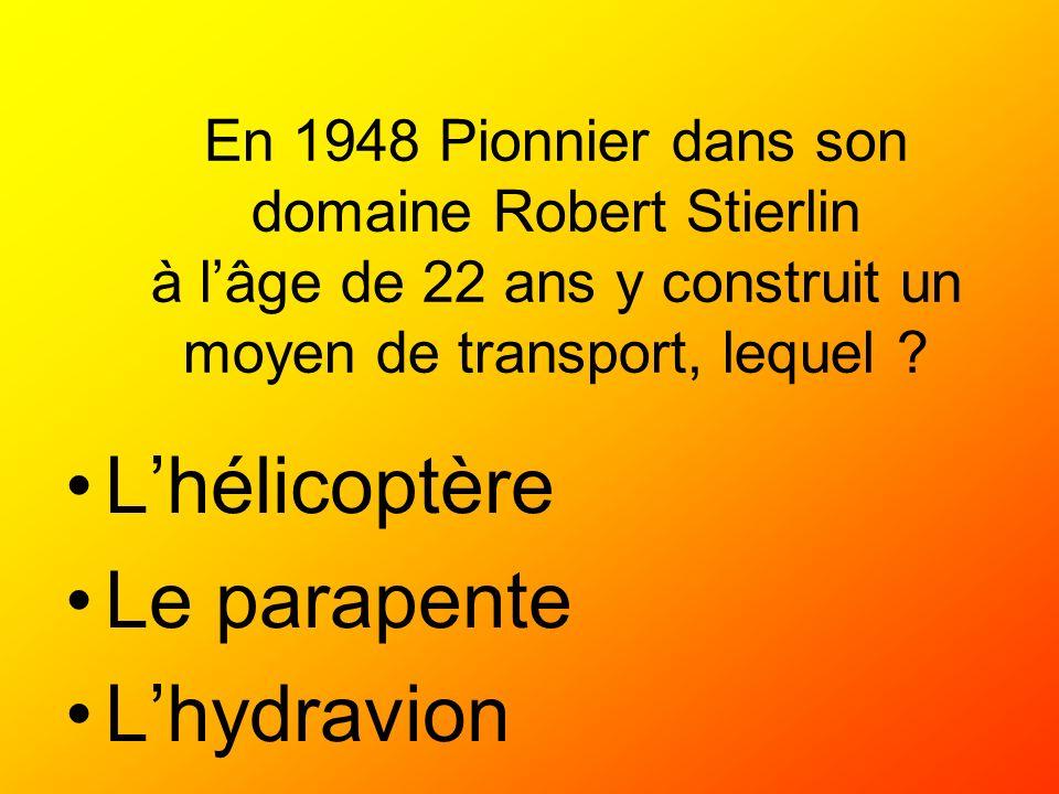 L'hélicoptère Le parapente L'hydravion