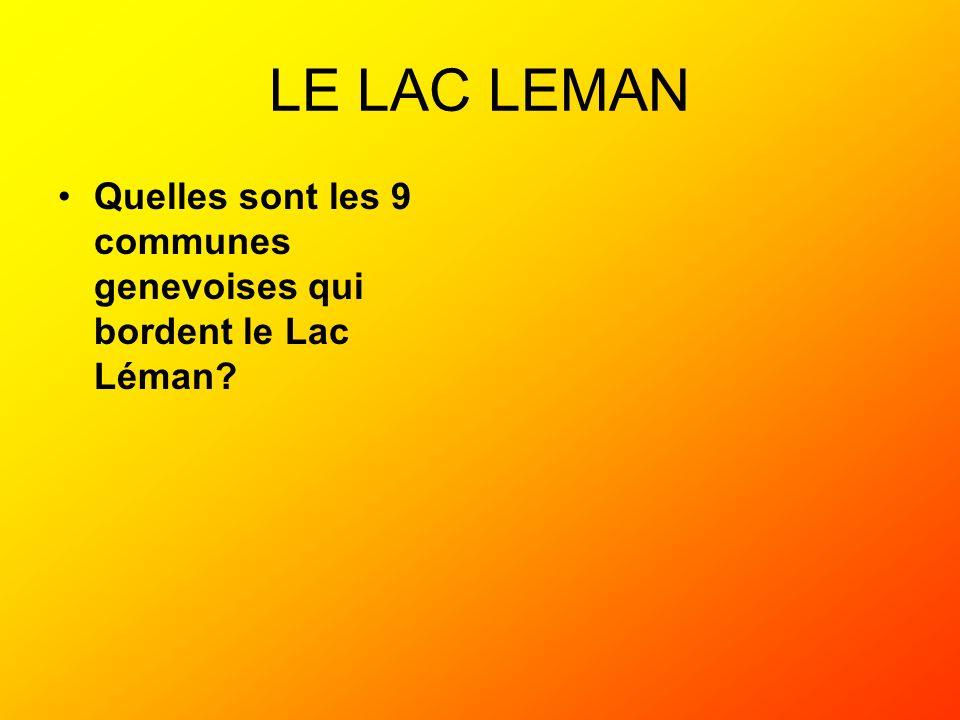 LE LAC LEMAN Quelles sont les 9 communes genevoises qui bordent le Lac Léman