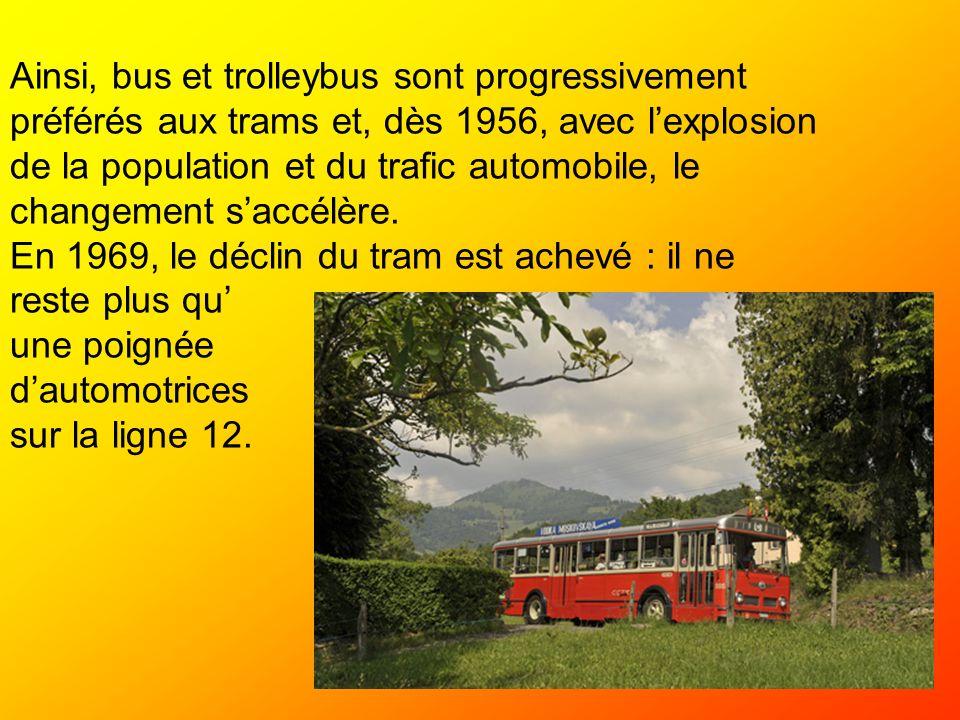 Ainsi, bus et trolleybus sont progressivement préférés aux trams et, dès 1956, avec l'explosion de la population et du trafic automobile, le changement s'accélère.