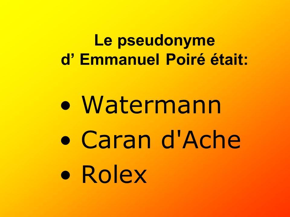 Le pseudonyme d' Emmanuel Poiré était: